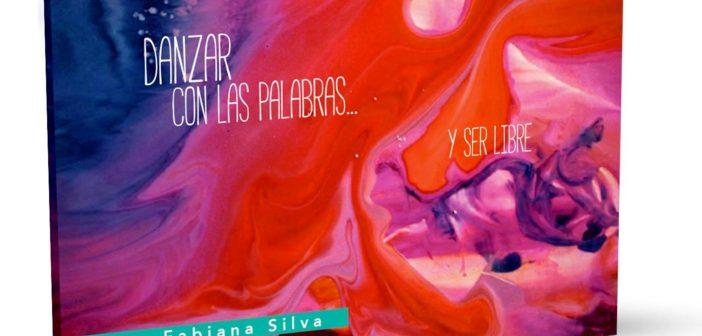 """Fabiana Silva presentará """"Danzar con palabras…y ser libre"""""""
